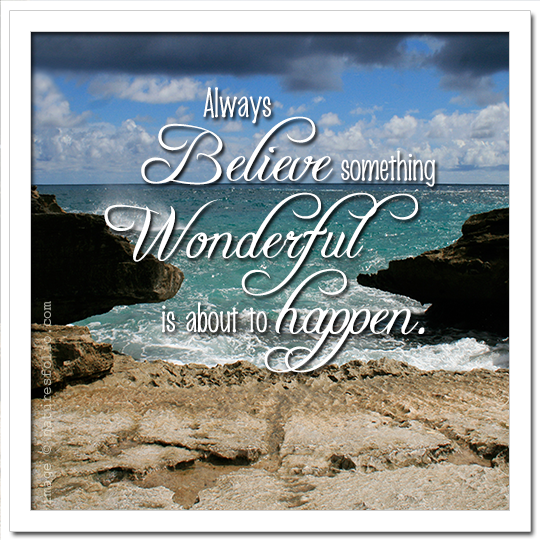 Always Believe! { Even On Monday! }