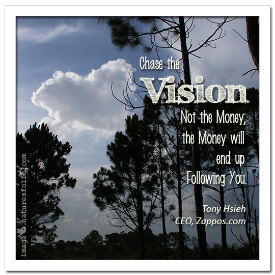 Tony Hsieh on Success:  Chase the vision . . .